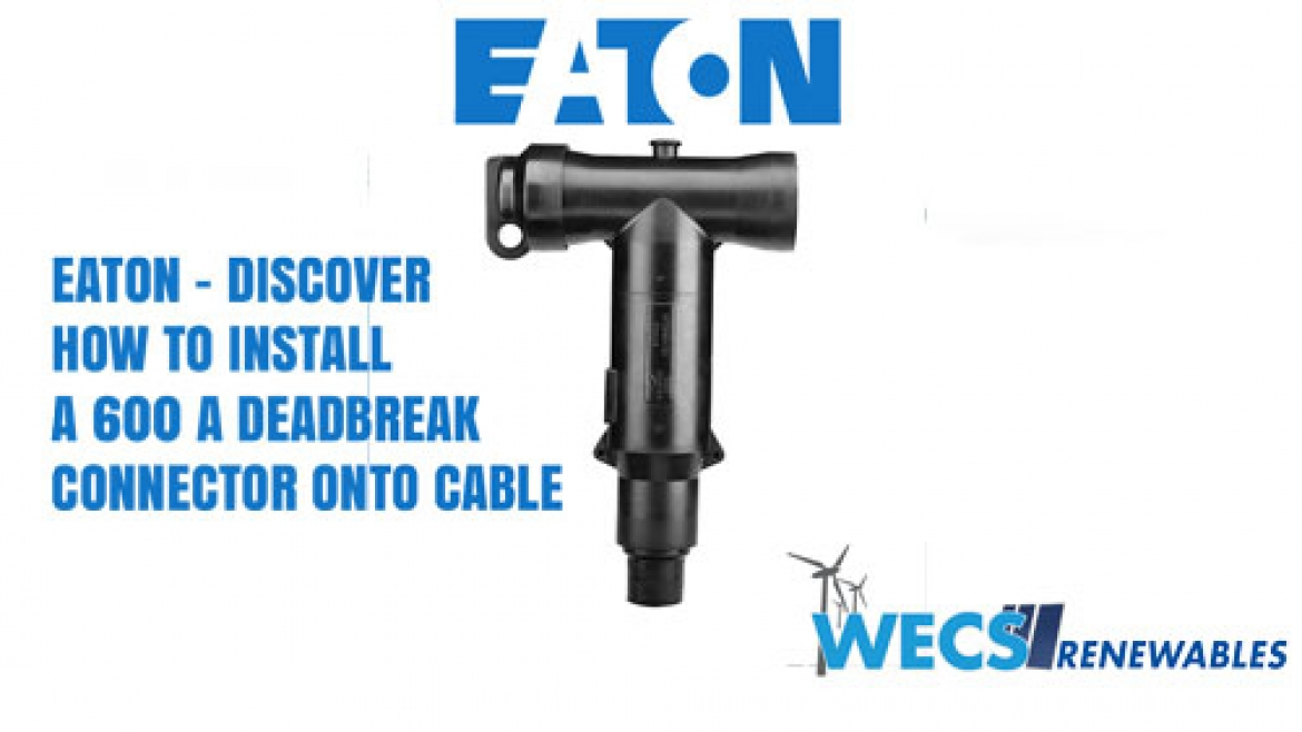 EATON - Discover how to install a 600 A deadbreak connector onto cable. WECS has Stock available now...